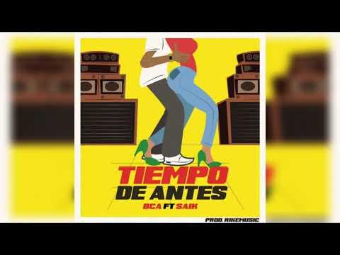 Bca Ft Mr Saik - Tiempo De Antes | Audio Oficial #TiempoDeAntes