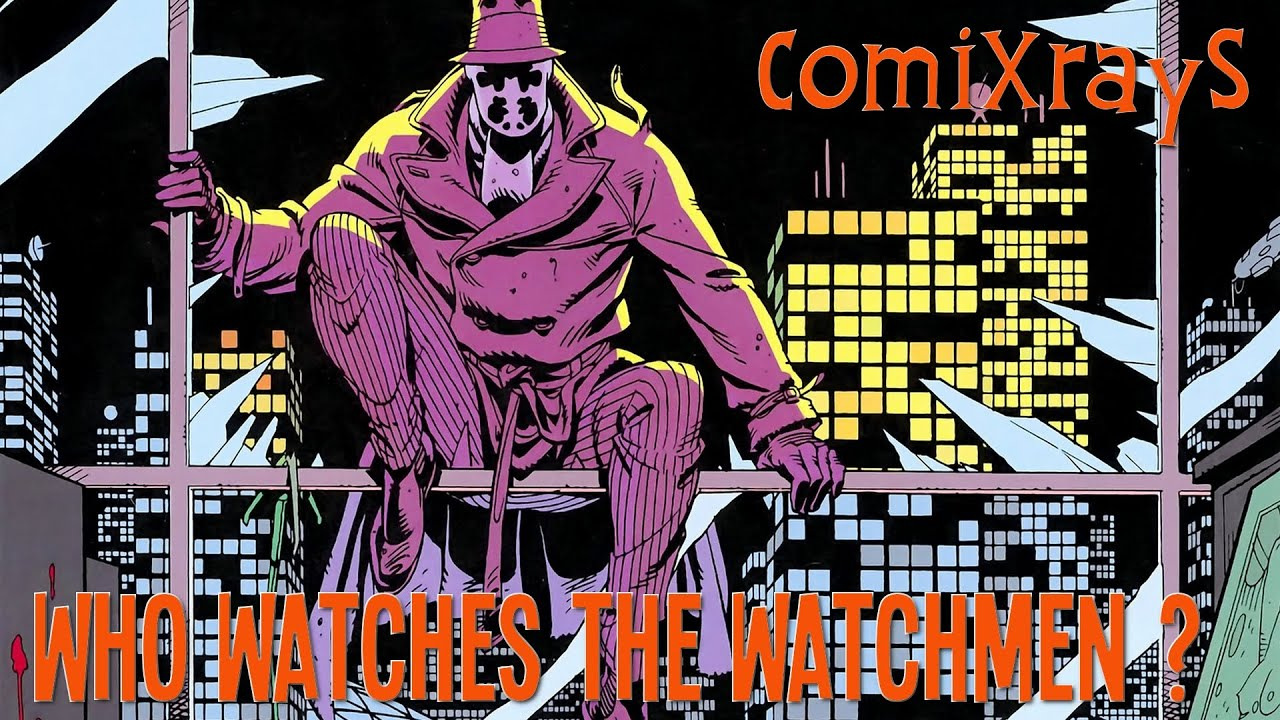 Who Watches the Watchmen ? - ComiXrayS