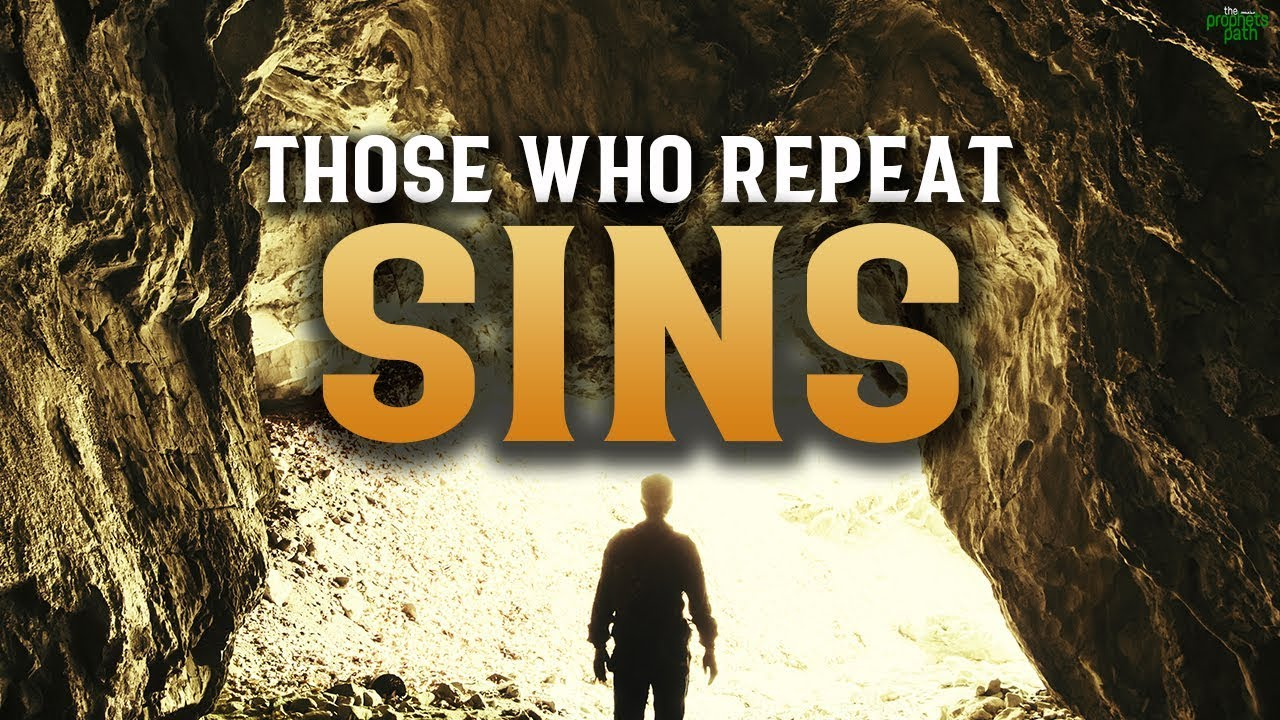 ALLAH SPEAKS TO THE ANGELS ABOUT THOSE WHO REPEAT SINS