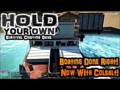 Hold Your Own - E12 - Fishing Boat & Where To Find Cobalt...Now! V1.02!