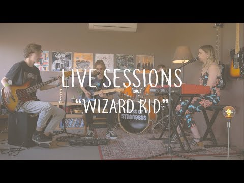 House of Strangers  |  Live Sessions  |  Wizard Kid