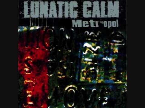 Lunatic Calm - Choke