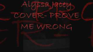 Watch Alyssa Jacey Prove Me Wrong video