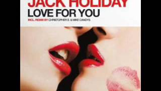 Download Jack Holiday - Love For You (Christopher S Remix) MP3 song and Music Video