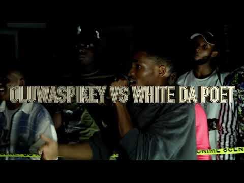 OLUWASPIKEY VS WHITE DA POET