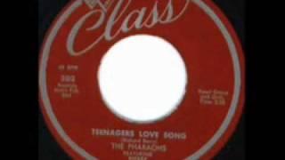 PHARAOHS  Teenagers Love Song  JAN '57