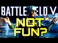 Is Battlefield 5 not fun enough?