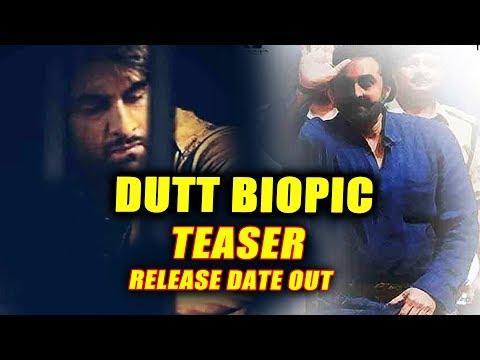 DUTT BIOPIC TEASER Release Date CONFIRMED | Ranbir Kapoor | Sanjay Dutt