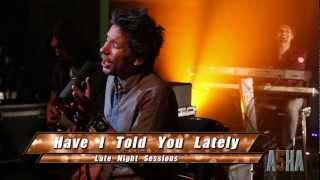Laurentiu Guran &  ASHA- Have I Told You Lately - Late Night Sessions (Full HD - 1080p)