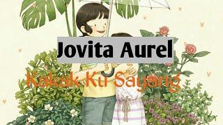 Lirik Kakak Ku Sayang Cover by Jovita Aurel (Dedeku Sayang by Lion and friend)