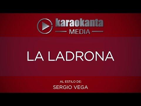 Karaokanta - Sergio Vega - La Ladrona