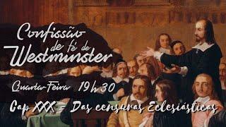 """Estudo CFW - """"Cap. XXX - Censuras Eclesiásticas"""" - 05/05/2021 - Rev. Ildemar"""