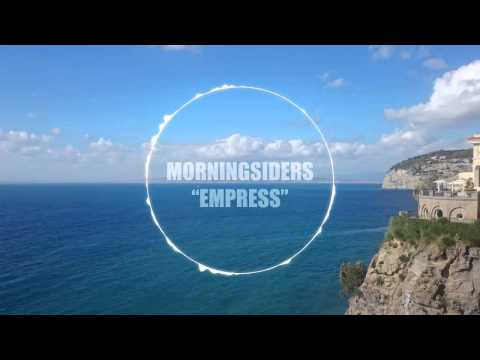 MORNINGSIDERS - Empress