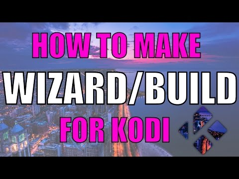 How to CREATE your own BUILD/WIZARD for KODI -Easy Method-