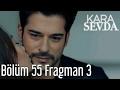 Kara Sevda 55. Bölüm 3. Fragman