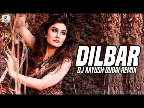 Dilbar Dilbar (Remix) | DJ Aayush Dubai | Nora Fatehi | Neha Kakkar | Dhvani Bhanushali
