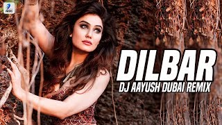 Download Lagu Dilbar Dilbar Remix DJ Aayush Dubai Nora Fatehi Neha Kakkar Dhvani Bhanushali MP3