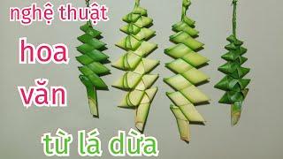 Nghệ thuật hoa văn bằng lá dừa đẹp đơn giản (c. 4) #TOITNT