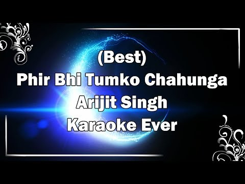 MAIN PHIR BHI TUMKO CHAHUNGA Karaoke with Lyrics Track + MP3 Clean | Arijit Singh | Fire Universal
