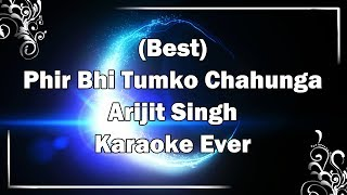 MAIN PHIR BHI TUMKO CHAHUNGA Karaoke with Lyrics + MP3 | Arijit Singh | Fire Universal