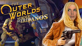 The Outer Worlds: LAST DLC Murder on Eridanos   Live Review