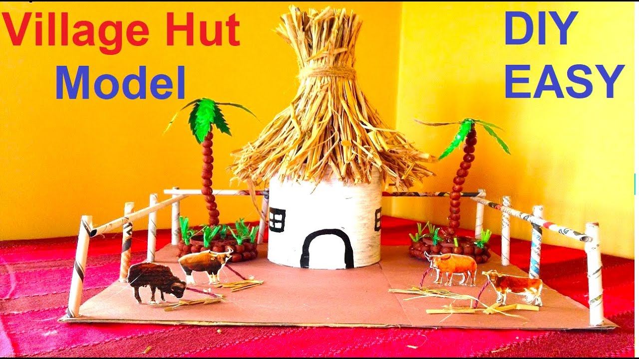 How To Make Village Hut Model For Competition Exhibition School