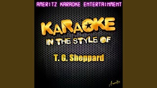 I'll Be Coming Back for More (In the Style of T. G. Sheppard) (Karaoke Version)