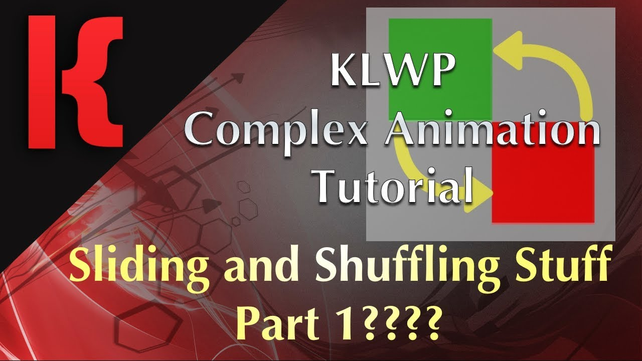 KLWP Complex Animation Tutorial - Sliding and Shuffling Stuff - Part 1????