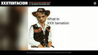 XXXTENTACION - What in XXXTarnation (Audio) (feat. Ski Mask the Slump God)