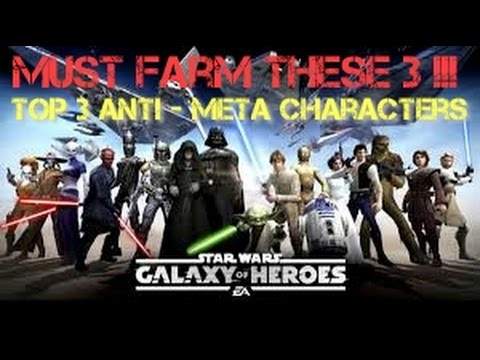Top 3 Anti - Meta Characters in Game Farm these 3 !!!  Star Wars Galaxy of Heroes