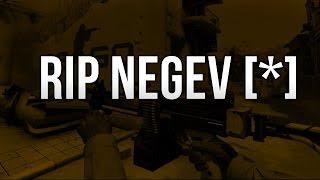 RIP NEGEV! CS:GO