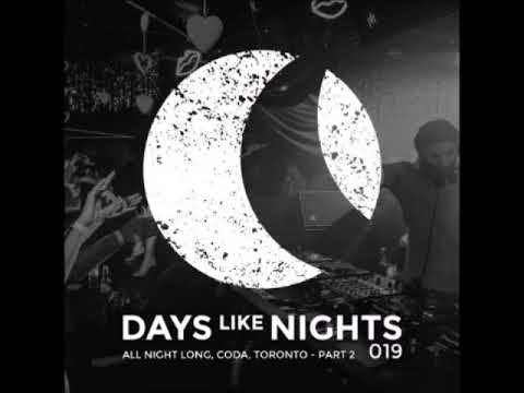 Eelke Kleijn - DAYS like NIGHTS 019 - All Night Long From Coda, Toronto, Canada, Part 2