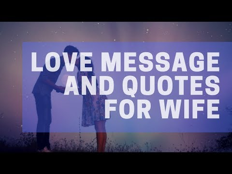 Love Message For Wife – Love Quotes For Her