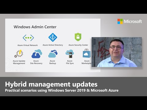 Windows Server 2019 + Microsoft Azure = Hybrid Management Updates