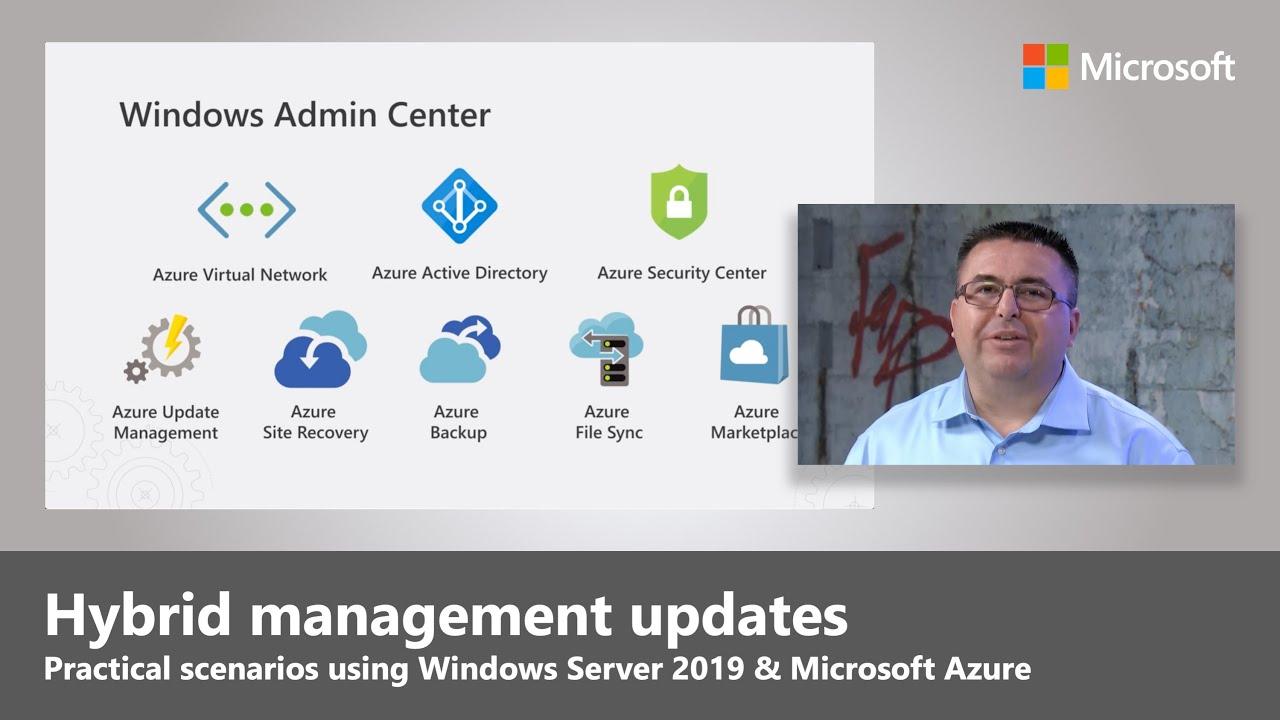 Windows Server 2019 + Microsoft Azure = hybrid management updates