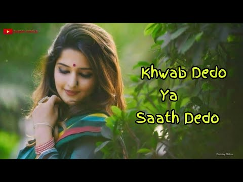 Khwab Dedo Ya Saath Dedo WhatsApp Video || Love Felling Status Video 2018  (60 Seconds Song)