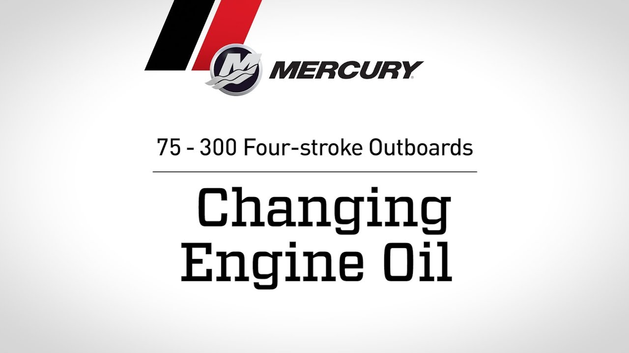 Mercury 75 - 300hp FourStroke Outboard Maintenance: Changing Engine Oil