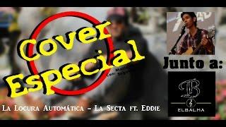 Gambar cover La Locura Automática / La Secta ft. Eddie E. / Cover Especial ElBalma ft. Mario M. Segovia