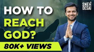 How to Reach God? by Dr.Sneh Desai