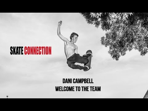 Dani Campbell - Welcome To Skate Connection