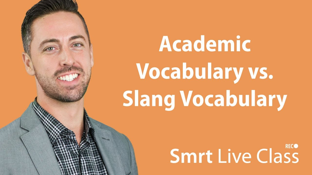 Academic Vocabulary vs. Slang Vocabulary - English for Academic Purposes with Josh #30