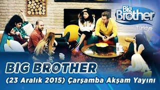 Big Brother Türkiye 23 Aralık 2015 Çarşamba Akşam Yayını Bölüm 30