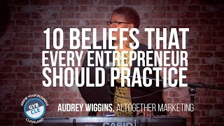 10 beliefs that every entrepreneur should practice   audrey wiggins   gyb cle video series