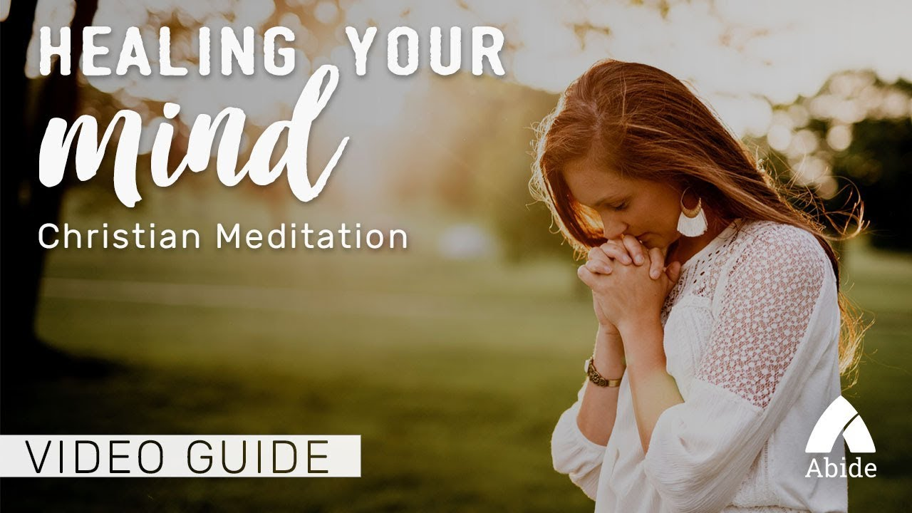 Guided Christian Meditation: Healing Your Mind - YouTube