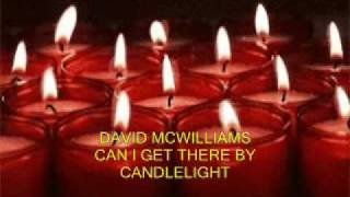 Watch David Mcwilliams Can I Get There By Candlelight video