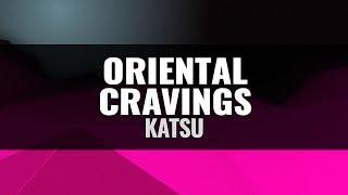 ORIENTAL CRAVINGS - KATSU