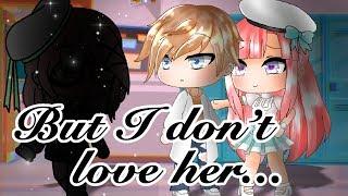 """But I Don't Love Her!""- GACHA LIFE GACHAVERSE LOVE STORY-GLMM - [Seym_DNA]"