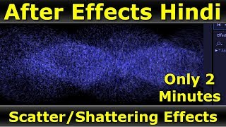 After Effects Scatter Effects | Shattering Effects After Effects Tutorial in Hindi | Disintegration