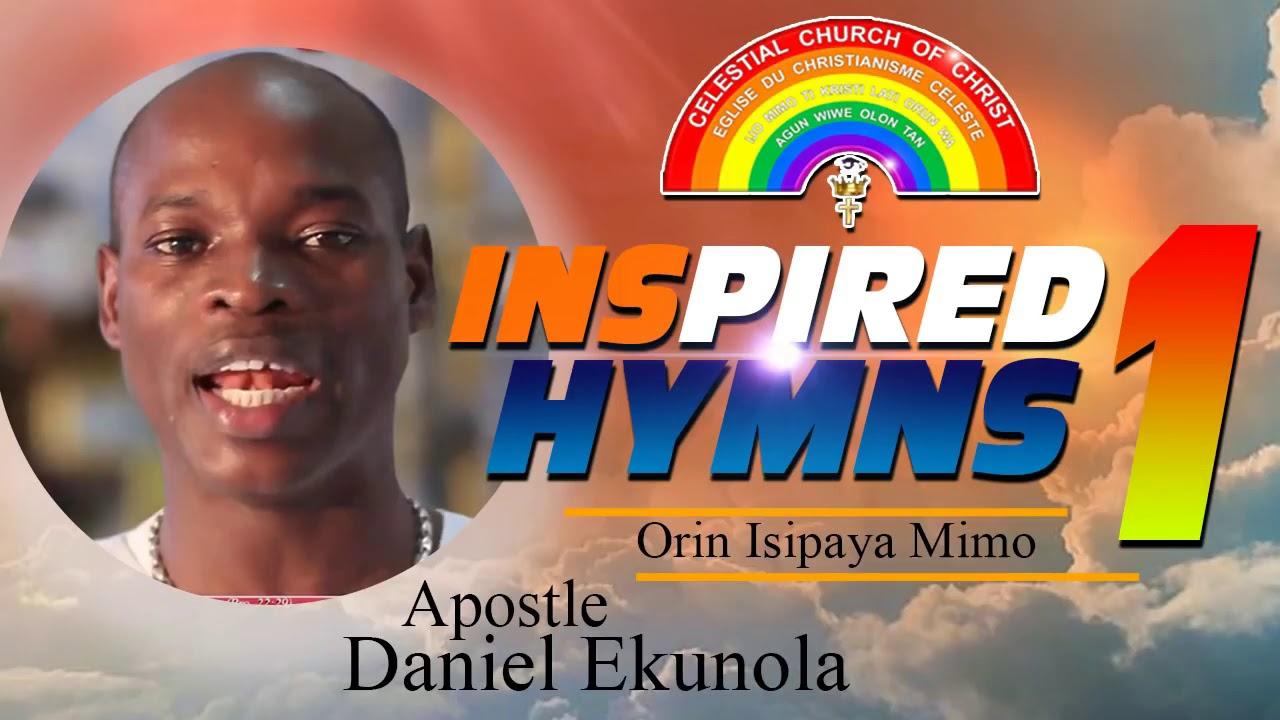Download Apostle Daniel Ekunola   Inspired Hymns 1 - CELESTIAL PRAISE & WORSHIP 2020