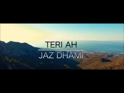 Jaz Dhami : Teri Ah Full  Song | Steel...